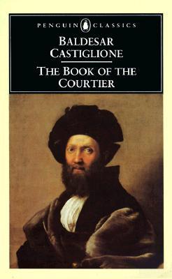 The Book of the Courtier By Castiglione, Baldassarre, conte